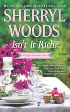 Isn't It Rich? ebook by Sherryl Woods