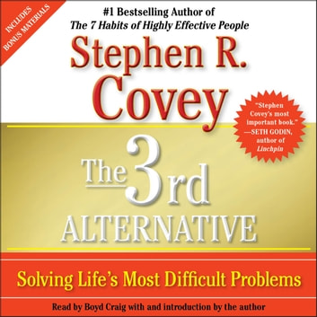 The 3rd Alternative - Solving Life's Most Difficult Problems audiobook by Stephen R. Covey