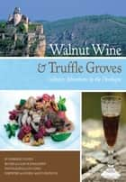 Walnut Wine and Truffle Groves ebook by Kimberley Lovato,Laura Schmalhorst,Lou Lesko