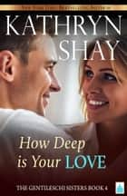 How Deep is Your Love? ebook by Kathryn Shay