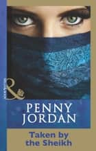 Taken by the Sheikh (Mills & Boon Modern) ebook by Penny Jordan