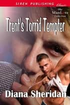 Trent's Torrid Tempter ebook by Diana Sheridan