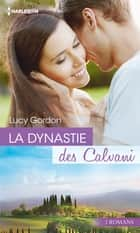 La dynastie des Calvani - 3 romans ebook by Lucy Gordon