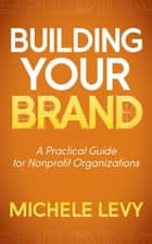 Building Your Brand ebook by Michele Levy