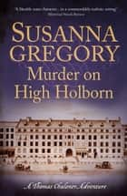 Murder on High Holborn ebook by Susanna Gregory