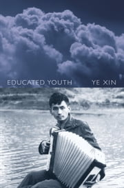 Educated Youth ebook by Ye Xin