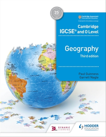 Cambridge IGCSE and O Level Geography 3rd edition ebook by Paul Guinness,Garrett Nagle