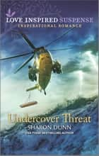 Undercover Threat ebook by Sharon Dunn