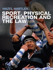 Sport, Physical Recreation and the Law ebook by Hazel Hartley