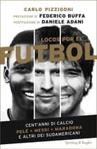 Locos por el futbol ebook by Carlo Pizzigoni