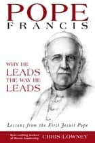 Pope Francis ebook by Chris Lowney