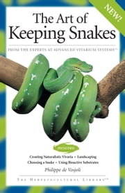 The Art Of Keeping Snakes ebook by Philippe De Vosjoli