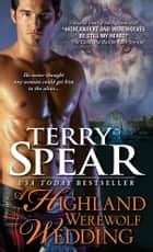 A Highland Werewolf Wedding ebook by Terry Spear