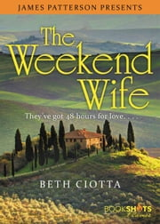 The Weekend Wife ebook by Beth Ciotta