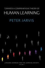 Towards a Comprehensive Theory of Human Learning ebook by Peter Jarvis