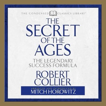 Secret of the Ages - The Legendary Success Formula audiobook by Robert Collier,Mitch Horowitz