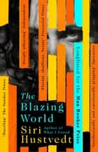 The Blazing World ebook by Siri Hustvedt