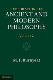 Explorations in Ancient and Modern Philosophy ebook by Burnyeat, M. F.