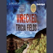 Wrecked audiobook by Tricia Fields