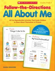 Follow-the-Directions: All About Me: 40 Fun Reproducible Activities That Guide Children to Share About Themselves in Pictures ebook by Einhorn, Kama