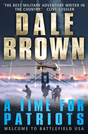 A Time for Patriots ebook by Dale Brown
