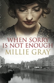 When Sorry Is Not Enough ebook by Millie Gray
