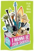 I Wanna Be Your Shoebox ebook by Cristina Garcia