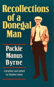 Recollections of a Donegal Man eBook par Packie Manus Byrne,Stephen Jones (editor)
