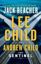 The Sentinel - A Jack Reacher Novel ekitaplar by Lee Child, Andrew Child