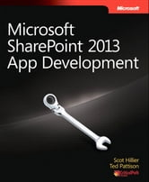 Microsoft SharePoint 2013 App Development ebook by Scot Hillier,Ted Pattison