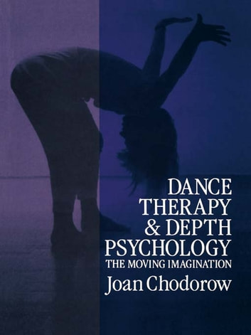 Dance Therapy and Depth Psychology - The Moving Imagination ebook by Joan Chodorow