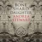 The Bone Shard Daughter - The Drowning Empire Book One audiobook by Andrea Stewart