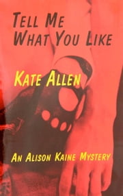 Tell Me What You Like ebook by Kate Allen