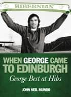 When George Came to Edinburgh ebook by