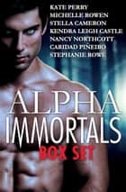 Alpha Immortals Box Set ebook by Kate Perry,Michelle Rowen,Stella Cameron,Kendra Leigh Castle,Nancy Northcott,Stephanie Rowe,Caridad Piñeiro