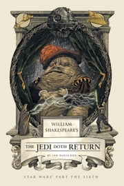 William Shakespeare's The Jedi Doth Return ebook by Ian Doescher