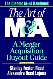 The Art of M&A: A Merger Acquisition Buyout Guide ebook by Kobo.Web.Store.Products.Fields.ContributorFieldViewModel