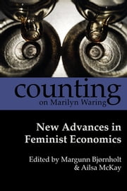 Counting on Marilyn Waring - New Advances in Feminist Economics ebook by Margunn Bjørnholt, Ailsa McKay