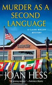 Murder as a Second Language - A Claire Malloy Mystery ebook by Joan Hess