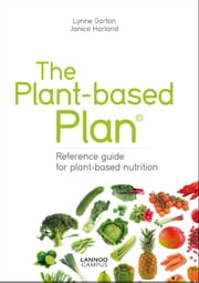 The plant-based plan - reference guide for plant-based nutrition ebook by Lynne Garton,Janice Harland