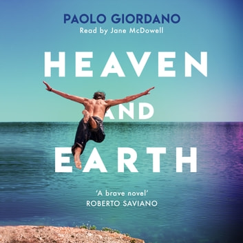 Heaven and Earth audiobook by Paolo Giordano