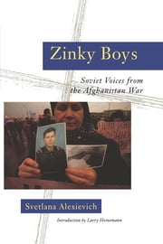 Zinky Boys: Soviet Voices from the Afghanistan War ebook by Svetlana Alexievich