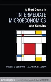 A Short Course in Intermediate Microeconomics with Calculus ebook by Roberto Serrano,Allan M. Feldman