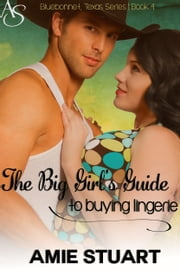 The Big Girl's Guide to Buying Lingerie - A Cowboy Love Story ebook by Amie Stuart