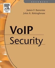 Voice over Internet Protocol (VoIP) Security ebook by Ransome, PhD, CISM, CISSP, James F.