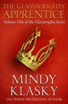 The Glasswrights' Apprentice ebook by Mindy Klasky