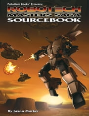 Robotech®: the Masters Saga - Sourcebook ebook by Jason Marker
