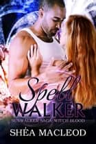 Spellwalker ebook by Shéa MacLeod