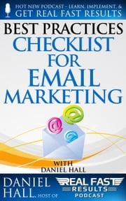 Best Practices Checklist for Email Marketing - Real Fast Results, #56 ebook by Daniel Hall