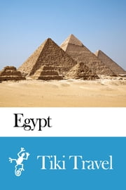Egypt Travel Guide - Tiki Travel ebook by Tiki Travel